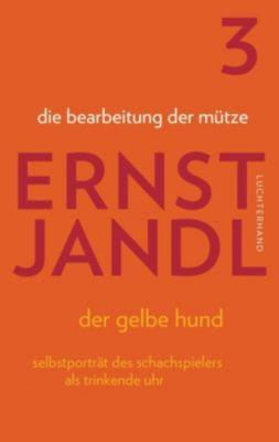 Werke: Bd.3 die bearbeitung der mütze, Ernst Jandl