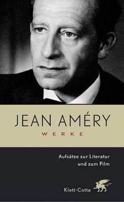 Werke: Bd.5 Aufsätze zur Literatur und zum Film, Jean Amery