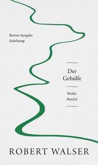 Werke. Berner Ausgabe - Robert Walser  