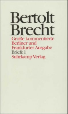 Werke, Große kommentierte Berliner und Frankfurter Ausgabe: Bd.28 Briefe, Bertolt Brecht