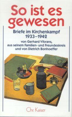 Werke: So ist es gewesen, Dietrich Bonhoeffer