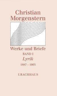 Werke und Briefe: Bd.1 Lyrik 1887-1905 - Christian Morgenstern pdf epub