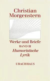 Werke und Briefe: Bd.3 Humoristische Lyrik - Christian Morgenstern pdf epub