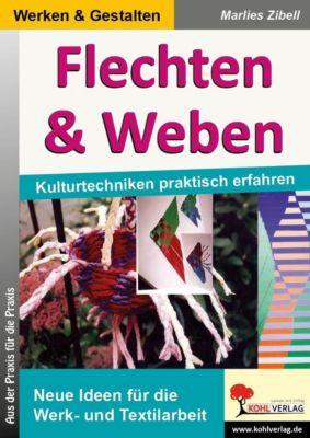 Werken und Gestalten: Flechten & Weben, Marlies Zibell