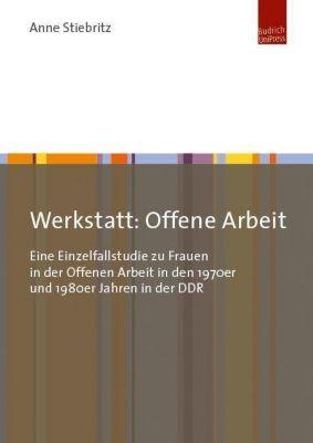 Werkstatt: Offene Arbeit - Anne Stiebritz |