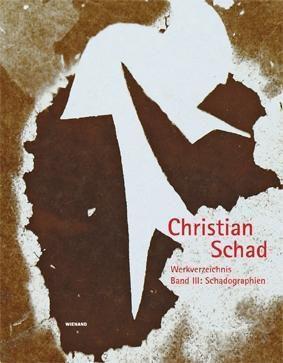 Werkverzeichnis: Bd.3 Schadographien - Christian Schad |