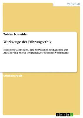 Werkzeuge der Führungsethik, Tobias Schneider