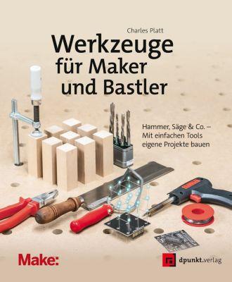 Werkzeuge für Maker und Bastler, Charles Platt