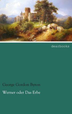 Werner oder Das Erbe - George G. N. Lord Byron |