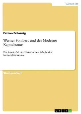 Werner Sombart und der Moderne Kapitalismus, Fabian Prilasnig