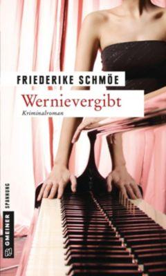 Wernievergibt, Friederike Schmöe