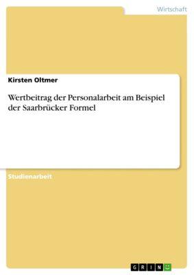 Wertbeitrag der Personalarbeit am Beispiel der Saarbrücker Formel, Kirsten Oltmer