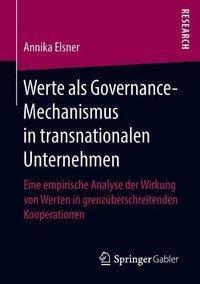 Werte als Governance-Mechanismus in transnationalen Unternehmen, Annika Elsner