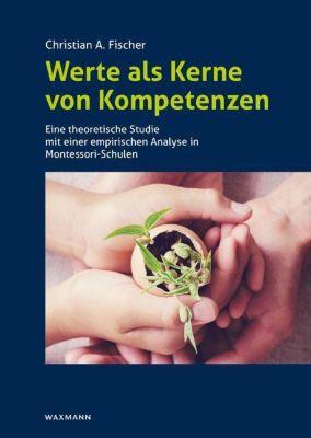 Werte als Kerne von Kompetenzen - Christian A. Fischer  