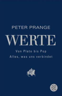 Werte: Von Plato bis Pop - Alles, was uns verbindet, Peter Prange