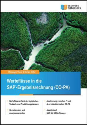 Werteflüsse in die SAP-Ergebnisrechnung (CO-PA), Christoph Theis, Stefan Eifler