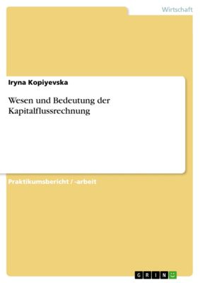 Wesen und Bedeutung der Kapitalflussrechnung, Iryna Kopiyevska