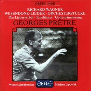 Wesendonklieder/Orchester-Stücke/Liebesverbot/+, G. Pretre, M. Lipovsek, Wsy