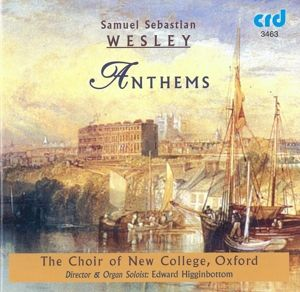Wesley: Anthems, Choir Of New College Oxford, Edward Higginbottom