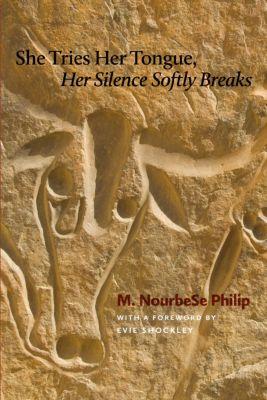 Wesleyan Poetry Series: She Tries Her Tongue, Her Silence Softly Breaks, M. NourbeSe Philip