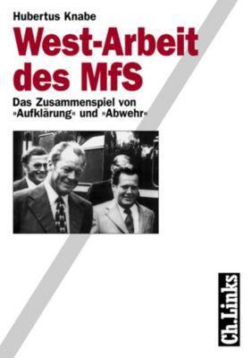 West-Arbeit des MfS, Hubertus Knabe