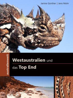 Westaustralien und das Top End, Janine Günther, Jens Mohr
