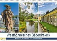 Westböhmisches Bäderdreieck - Karlsbad, Marienbad und Franzensbad (Wandkalender 2018 DIN A3 quer), Melanie Viola