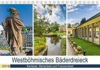 Westböhmisches Bäderdreieck - Karlsbad, Marienbad und Franzensbad (Tischkalender 2018 DIN A5 quer), Melanie Viola