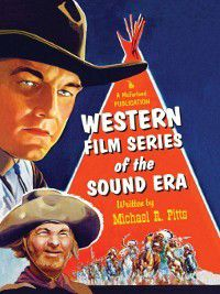 Western Film Series of the Sound Era, Michael R. Pitts