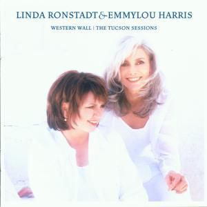 Western Wall-The Tuscon Sessios, Emmylou & Ronstadt,Linda Harris