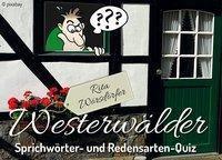 Westerwälder Sprichwörter- und Redensarten-Quiz (Spiel) - Rita Wörsdörfer |