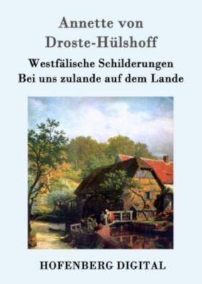 Westfälische Schilderungen / Bei uns zulande auf dem Lande, Annette von Droste-Hülshoff