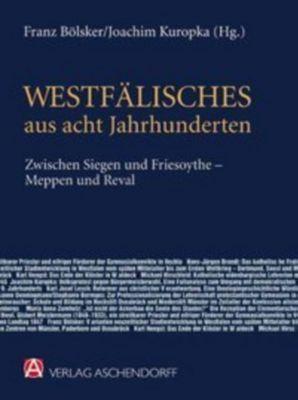 Westfälisches aus acht Jahrhunderten, Joachim Kuropka