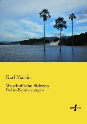 Westindische Skizzen, Karl Martin
