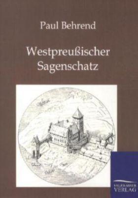 Westpreußischer Sagenschatz - Paul Behrend pdf epub
