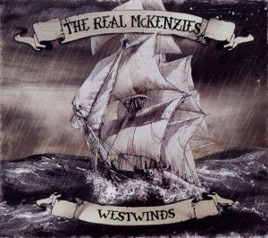 Westwinds, The Real McKenzies