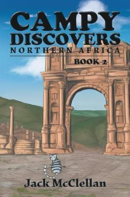 Westwood Books Publishing LLC: Campy Discovers Northern Africa, Jack McClellan