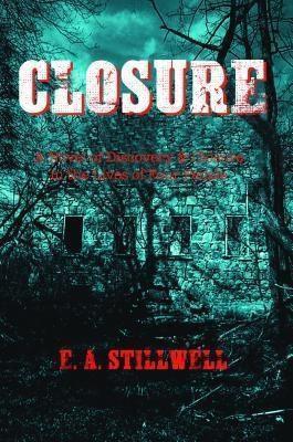 Westwood Books Publishing LLC: Closure, E. A. Stillwell