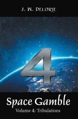 Westwood Books Publishing LLC: SPACE GAMBLE: VOLUME 4, J. W. Delorie