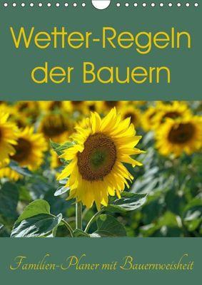 Wetter-Regeln der Bauern (Wandkalender 2019 DIN A4 hoch), k.A. Flori0