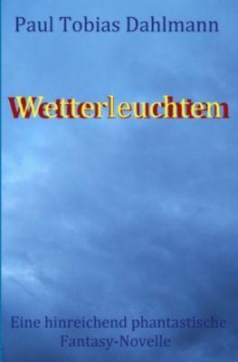 Wetterleuchten - Paul Tobias Dahlmann pdf epub