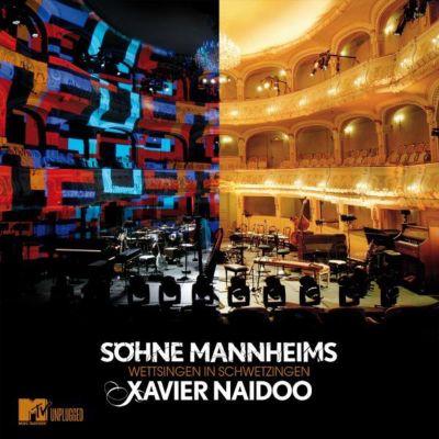 Wettsingen in Schwetzingen / MTV Unplugged, Söhne Mannheims, Xavier Naidoo
