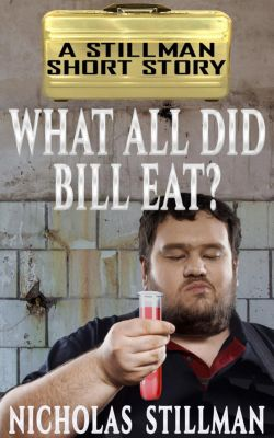 What All Did Bill Eat?, Nicholas Stillman