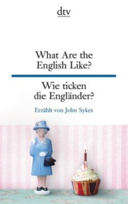 What Are the English Like? Wie ticken die Engländer?, John Sykes