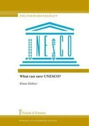 What can save UNESCO?, Klaus Hüfner
