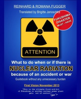 What can we do when or if there is nuclear radiation because of an accident or war, Reinhard Fugger, Romana M. Fugger