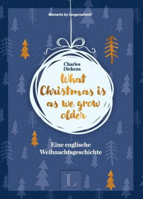 What Christmas is as we grow older, Charles Dickens