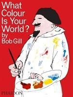 What Colour Is Your World?, Bob Gill