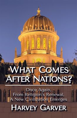 What Comes After Nations?, Harvey Garver