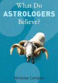 What Do Astrologers Believe?, Nicholas Campion